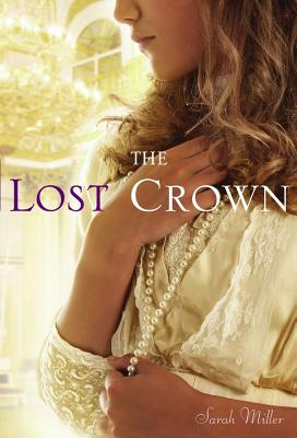 The Lost Crown By Miller, Sarah