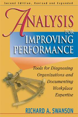 Analysis for Improving Performance By Swanson, Richard A.