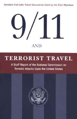 9/11 and Terrorist Travel By National Commission on Terrorist Attacks Upon the United States