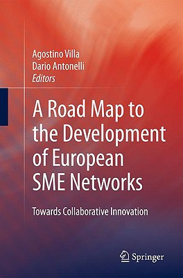 A Road Map to the Development of European SME Networks By Villa, Agostino (EDT)/ Antonelli, Dario (EDT)